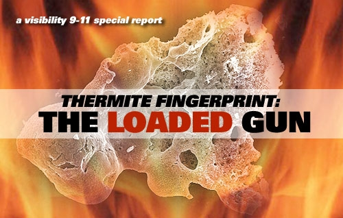 Image for Visibility 911 show: Thermite Fingerprint - The Loaded Gun