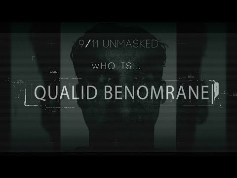 9/11 Unmasked - Who is Qualid Benomrane